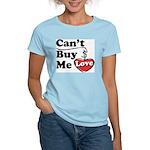 Can't Buy Me Love Women's Light T-Shirt