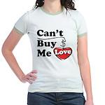 Can't Buy Me Love Jr. Ringer T-Shirt