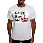 Can't Buy Me Love Light T-Shirt
