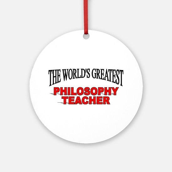 """""""The World's Greatest Philosophy Teacher"""" Ornament"""