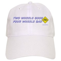 Two Wheels Good Baseball Cap