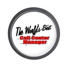 """The World's Best Call Center Manager"" Wall Clock"