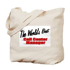 """""""The World's Best Call Center Manager"""" Tote Bag"""