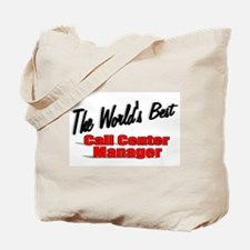 """The World's Best Call Center Manager"" Tote Bag"