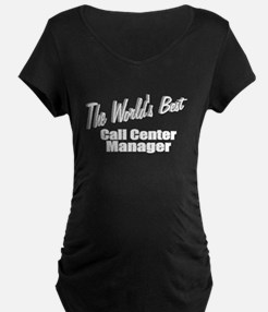 """The World's Best Call Center Manager"" T-Shirt"