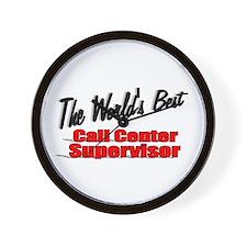 """The World's Best Call Center Supervisor"" Wall Clo"