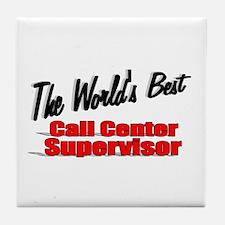 """""""The World's Best Call Center Supervisor"""" Tile Coa"""