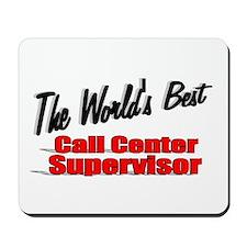 """""""The World's Best Call Center Supervisor"""" Mousepad"""
