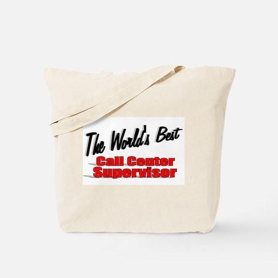 """""""The World's Best Call Center Supervisor"""" Tote Bag"""