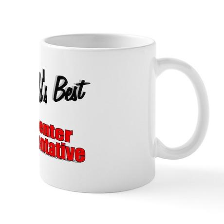 """The World's Best Call Center Representative"" Mug"