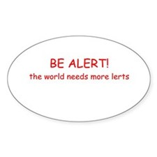 BE ALERT Oval Decal