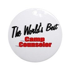 """The World's Best Camp Counselor"" Ornament (Round)"