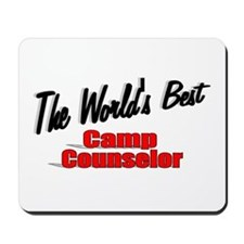"""""""The World's Best Camp Counselor"""" Mousepad"""