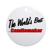 """The World's Best Candlemaker"" Ornament (Round)"