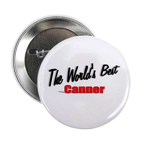 """The World's Best Canner"" 2.25"" Button (10 pack)"
