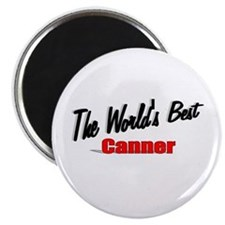 """The World's Best Canner"" Magnet"