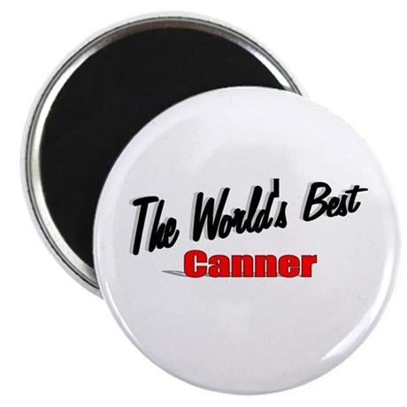 """""""The World's Best Canner"""" Magnet"""