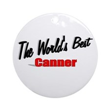 """The World's Best Canner"" Ornament (Round)"