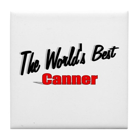 """""""The World's Best Canner"""" Tile Coaster"""