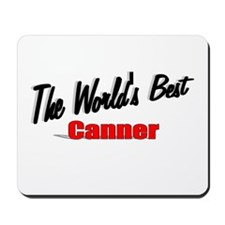 """The World's Best Canner"" Mousepad"