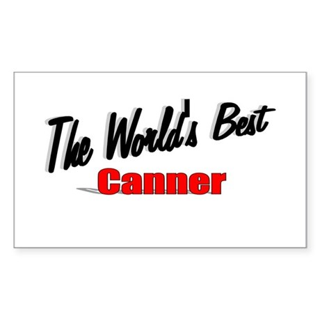 """The World's Best Canner"" Rectangle Sticker"