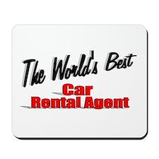 """The World's Best Car Rental Agent"" Mousepad"