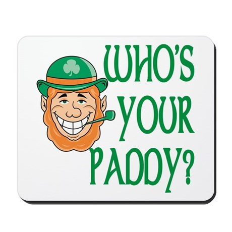 Who's Your Paddy Mousepad