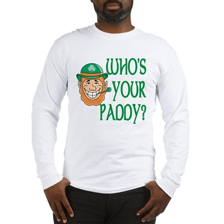 Who's Your Paddy Long Sleeve T-Shirt
