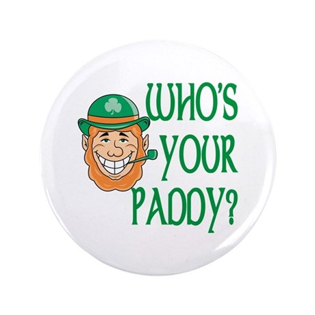 """Who's Your Paddy 3.5"""" Button (100 pack)"""