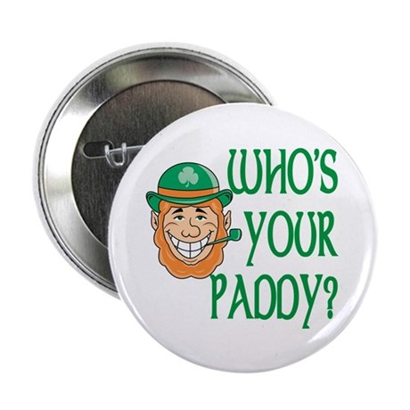 "Who's Your Paddy 2.25"" Button (100 pack)"