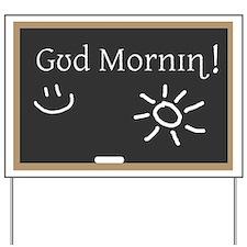 Phonetic Good Morning Yard Sign