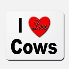 I Love Cows for Cattle Lovers Mousepad