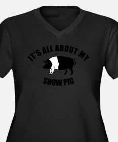 Its All About My Show Pig Plus Size T-Shirt