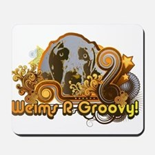 Weims R Groovy! Mousepad