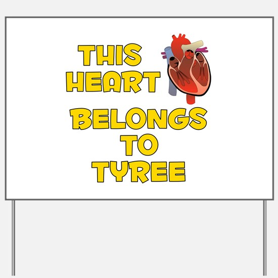 This Heart: Tyree (A) Yard Sign