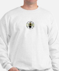 Save The Bee... Sweatshirt