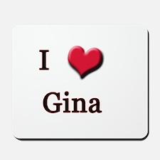 I Love (Heart) Gina Mousepad