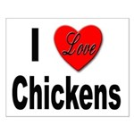 I Love Chickens Small Poster