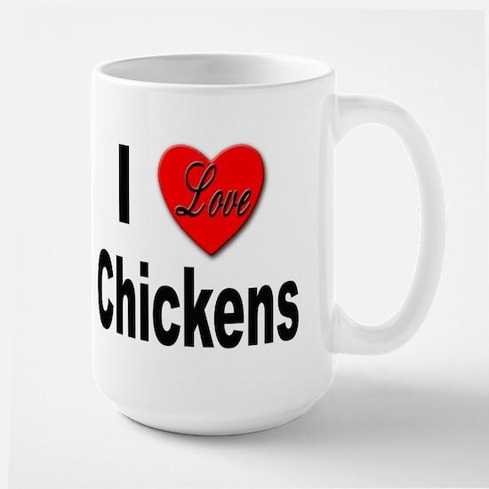I Love Chickens Large Mug