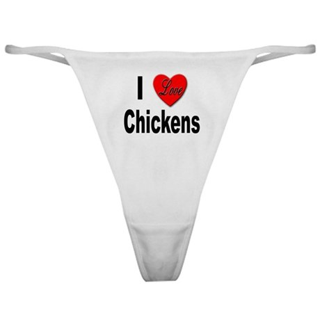 I Love Chickens Classic Thong