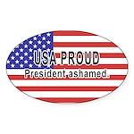USA PROUD-President Ashamed Oval Sticker