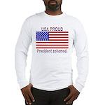 USA PROUD-President Ashamed Long Sleeve T-Shirt