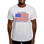 USA PROUD-President Ashamed Light T-Shirt