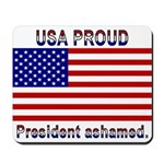 USA PROUD-President Ashamed Mousepad