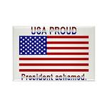 USA PROUD-President Ashamed Rectangle Magnet