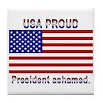 USA PROUD-President Ashamed Tile Coaster