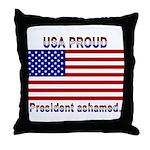 USA PROUD-President Ashamed Throw Pillow