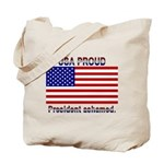 USA PROUD-President Ashamed Tote Bag