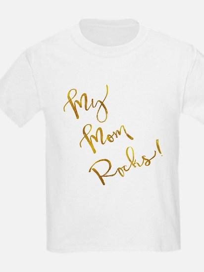 My Mom Rocks Gold Faux Foil Metallic Inspi T-Shirt