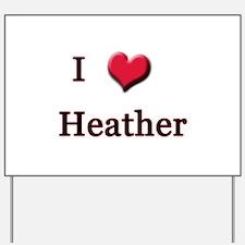I Love (Heart) Heather Yard Sign